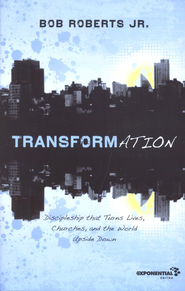 Transformation: Discipleship that Turns Lives, Churches, and the World Upside Down  -     By: Bob Roberts Jr.