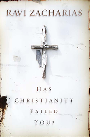 Has Christianity Failed You? - eBook  -     By: Ravi Zacharias
