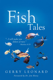 Fish Tales: I will make you fishers of men.-Matthew 4:19 - eBook  -     By: Gerry Leonard