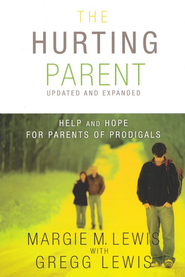 The Hurting Parent: Help for Parents of Prodigal Sons and Daughters - eBook  -     By: Margie Lewis, Gregg Lewis