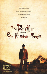 The Devil in Pew Number Seven   -              By: Rebecca N. Alonzo, Bob DeMoss