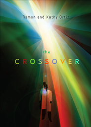 The Crossover - eBook  -     By: Ramon Ortiz, Kathy Ortiz