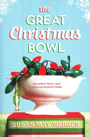 The Great Christmas Bowl  -              By: Susan May Warren