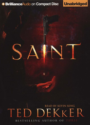 Saint -Unabridged Audiobook on CD  -              Narrated By: Kevin King                   By: Ted Dekker