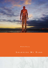 Learning My Name - eBook  -     By: Pete Gall