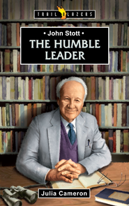 John Stott: The Humble Leader - eBook  -     By: Julia Cameron