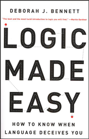 Logic Made Easy: How to Know When Language Deceives You   -     By: Deborah J. Bennett