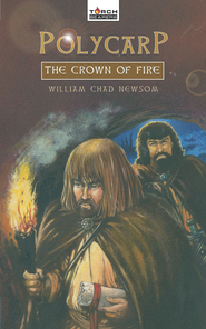 Polycarp: The Crown of Fire - eBook  -     By: William Chad Newsom