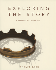 Exploring the Story: A Reference Companion  -     By: Adam T. Barr