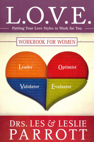 L.O.V.E. Workbook for Women: Putting Your Love Styles   -     By: Dr. Les Parrott, Dr. Leslie Parrott