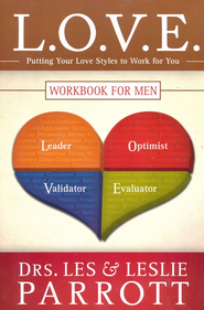 L.O.V.E. Workbook for Men: Putting Your Love Styles to Work for You  -     By: Dr. Les Parrott, Dr. Leslie Parrott