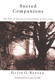 Sacred Companions: The Gift of Spiritual Friendship & Direction  -     By: David G. Benner