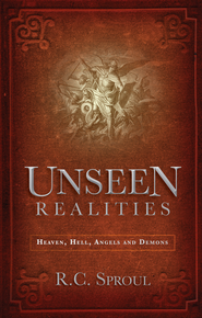Unseen Realities - eBook  -     By: R.C. Sproul