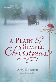 A Plain & Simple Christmas   -     By: Amy Clipston