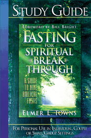 Fasting for Spiritual Breakthrough Study Guide: A Guide to Nine Biblical Fasts - eBook  -     By: Elmer L. Towns