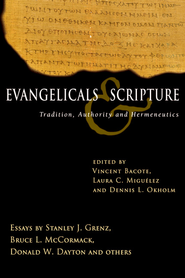 Evangelicals & Scripture: Tradition, Authority and Hermeneutics - eBook  -     Edited By: Vincent E. Bacote, Laura C. Miguelez, Dennis L. Okholm     By: V.E. Bacote, L.C. Miguelez & D.L. Okholm