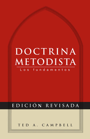 Methodist Doctrine - Spanish edition: The Essentials - eBook  -