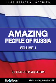 Amazing People of Russia - A Short eBook: Inspirational Stories - eBook  -
