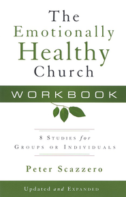 The Emotionally Healthy Church Workbook: 8 Studies for  Groups or Individuals, Updated Edition  -     By: Peter Scazzero