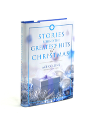 Stories Behind the Greatest Hits of Christmas  -              By: Ace Collins