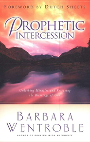Prophetic Intercession  -     By: Barbara Wentroble