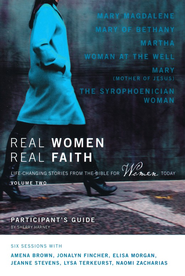 Real Women, Real Faith: Volume 2 Participant's Guide: Life Changing Encounters with Women of the Bible  -     By: Sherry Harney