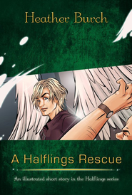 A Halflings Rescue (FREE eBook) - eBook  -     By: Heather Burch