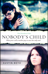 Nobody's Child, Pandora Files Series #1   -     By: Austin Boyd