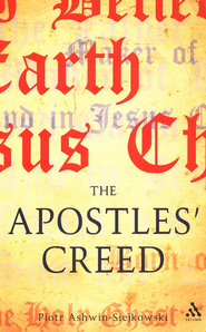 The Apostles' Creed   -     By: Piotr Ashwin-Siejkowski