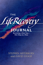 The Life Recovery Journal: Becoming a New You - One Step at a Time  -     By: Stephen Arterburn, David Stoop