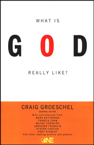 What Is God Really Like?   -              Edited By: Craig Groeschel                   By: Edited by Craig Groeschel