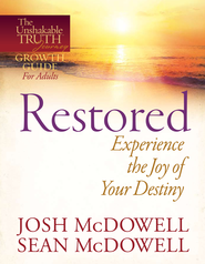 Restored-Experience the Joy of Your Eternal Destiny - eBook  -     By: Josh McDowell, Sean McDowell