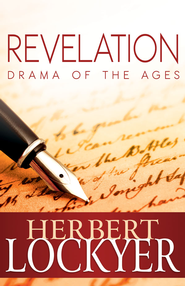 Revelation: Drama of the Ages - eBook  -     By: Herbert Lockyer