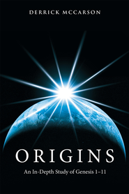 Origins: An In-Depth Study of Genesis 111 - eBook  -     By: Derrick McCarson