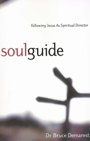 Soul Guide: Following Jesus As Spiritual Director   -     By: Bruce Demarest
