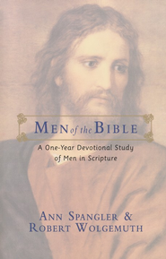 Men of the Bible: A One-Year Devotional Study of Men in Scripture  -              By: Ann Spangler, Robert Wolgemuth