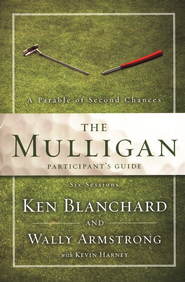 The Mulligan: A Parable of Second Chances,  Participant's Guide  -     By: Wally Armstrong, Ken Blanchard