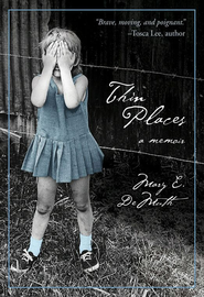 Thin Places: A Memoir - eBook  -     By: Mary E. DeMuth