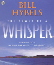 The Power of a Whisper: Hearing God, Having the Guts to Respond, Audiobook on CD  -     By: Bill Hybels