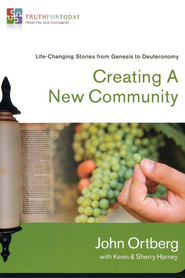 Creating a New Community: Life-Changing Stories from Genesis to Deuteronomy - Slightly Imperfect  -