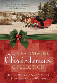 A Patchwork Christmas: Three Christmas Romances with Bonus Handcraft Patterns and Cookie Recipes - eBook  -     By: Judith Miller, Nancy Moser, Stephanie Grace Whitson
