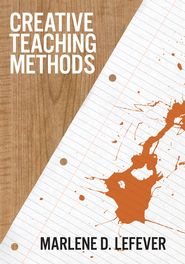 Creative Teaching Methods - eBook  -     By: Marlene LeFever