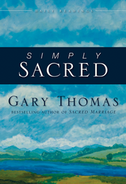 Simply Sacred: Daily Readings  -     By: Gary Thomas