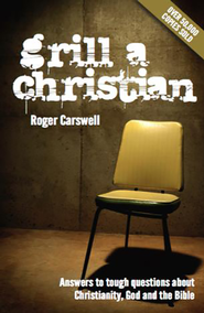 Grill a Christian: Answers to tough questions - eBook  -     By: Roger Carswell