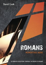 Romans: Momentous News: 50 Undated Bible Readings - eBook  -     By: David Cook