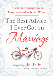 The Best Advice I Ever Got on Marriage: Transforming Insights from Respected Husbands and Wives - eBook  -     By: Jim Daly