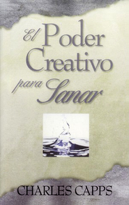 El Poder Creativo para Sanar  (God's Creative Power for Healing)   -     By: Charles Capps