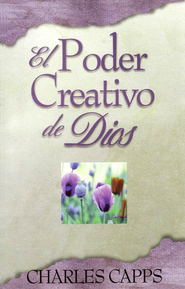 El Poder Creativo de Dios  (God's Creative Power Will Work for You)   -     By: Charles Capps