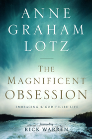 The Magnificent Obsession: Embracing the God-Filled   Life - Slightly Imperfect  -