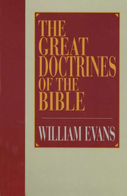 The Great Doctrines of the Bible   -              By: William Evans